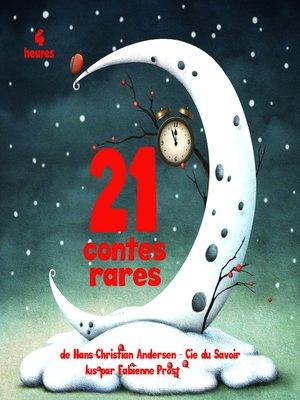 cover image of 21 contes rares de Hans Christian Andersen