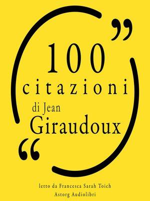 cover image of 100 citazioni di Jean Giraudoux