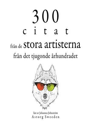 cover image of 300 citat från 1800-talets stora konstnärer
