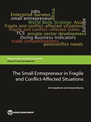 cover image of The Small Entrepreneur in Fragile and Conflict-Affected Situations