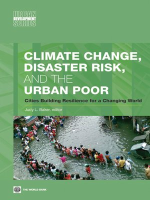 cover image of Climate Change, Disaster Risk, and the Urban Poor