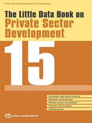 cover image of The Little Data Book on Private Sector Development 2015