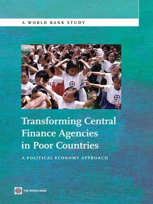cover image of Transforming Central Finance Agencies in Poor Countries