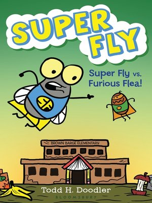 cover image of Super Fly vs. Furious Flea!