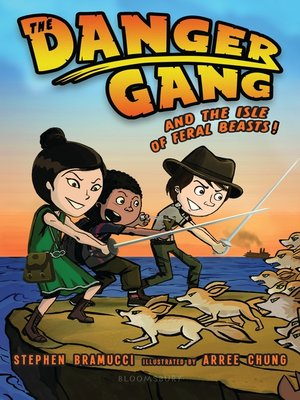 cover image of The Danger Gang and the Isle of Feral Beasts!
