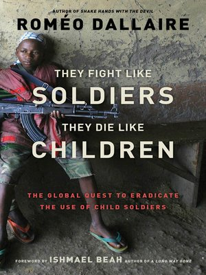 cover image of They Fight Like Soldiers, They Die Like Children