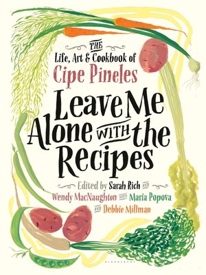 cover image of Leave Me Alone with the Recipes