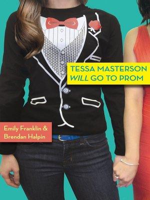 cover image of Tessa Masterson Will Go to Prom