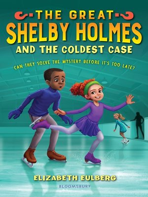 cover image of The Great Shelby Holmes and the Coldest Case