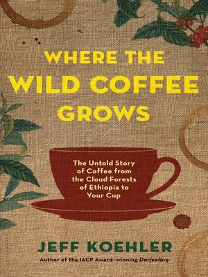 cover image of Where the Wild Coffee Grows