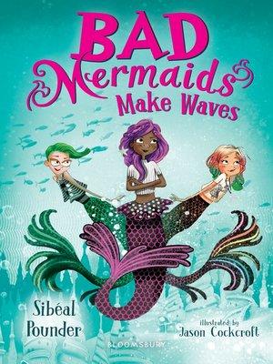 cover image of Bad Mermaids Make Waves
