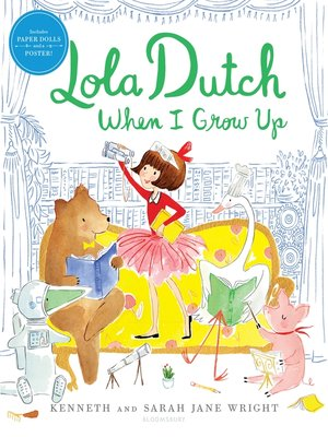 cover image of Lola Dutch When I Grow Up