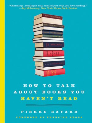 cover image of How to Talk About Books You Haven't Read