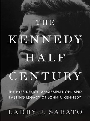 cover image of The Kennedy Half-Century