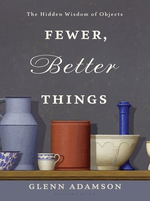 cover image of Fewer, Better Things