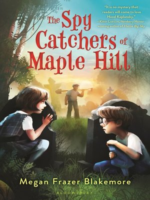 cover image of The Spy Catchers of Maple Hill