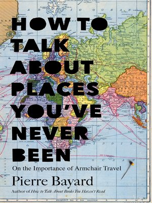 cover image of How to Talk About Places You've Never Been
