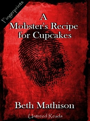 cover image of A Mobster's Recipe for Cupcakes: A Valentine's Day Story