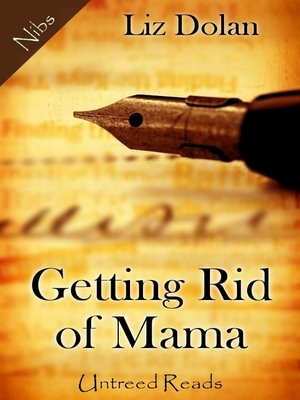 cover image of Getting Rid of Mama