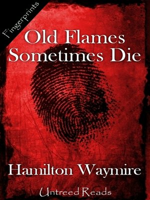 cover image of Old Flames Sometimes Die