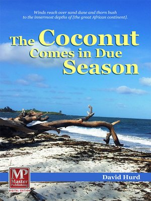 cover image of The Coconut Comes in Due Season