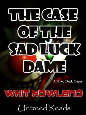 cover image of The Case of the Sad Luck Dame