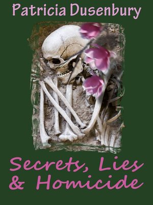 cover image of Secrets, Lies & Homicide