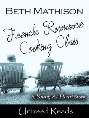 cover image of French Romance Cooking Class
