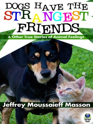 cover image of Dogs Have the Strangest Friends