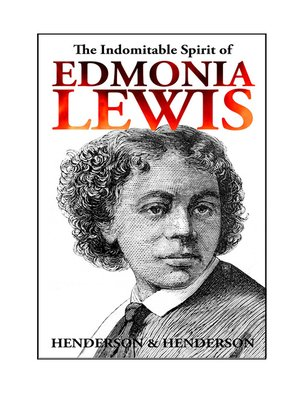 cover image of The Indomitable Spirit of Edmonia Lewis