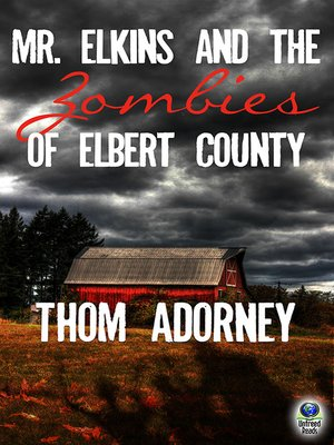 cover image of Mr. Elkins and the Zombies of Elbert County