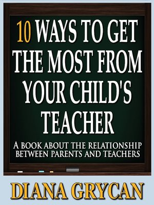 cover image of 10 Ways to Get the Most from Your Child's Teacher