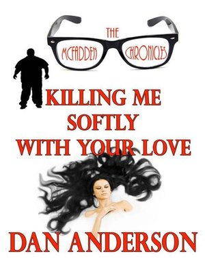 cover image of Killing Me Softly With Your Love
