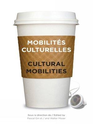 cover image of Mobilités culturelles--Cultural Mobilities