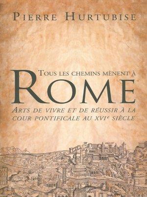 cover image of Tous les chemins mènent à Rome