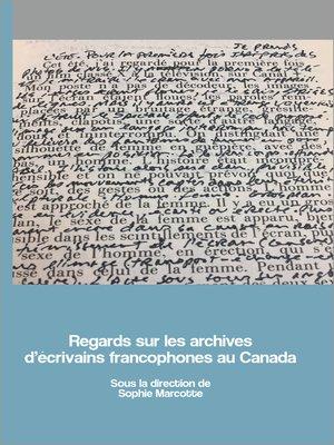 cover image of Regards sur les archives d'écrivains francophones au Canada