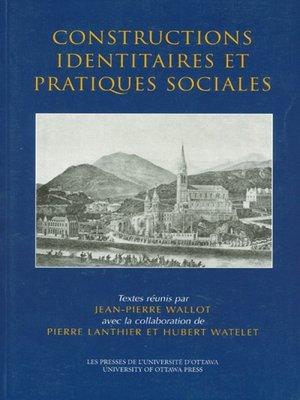 cover image of Constructions identitaires et pratiques sociales