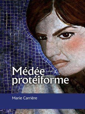 cover image of Médée protéiforme