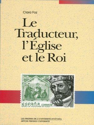 cover image of Le Traducteur, l'Église et le Roi