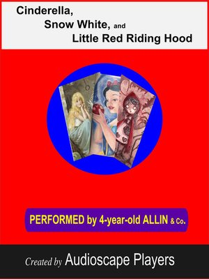 cover image of Cinderella, Snow White, Little Red Riding Hood