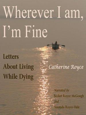 cover image of Wherever I Am, I'm Fine