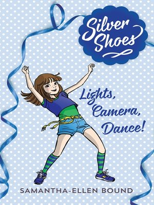 cover image of Lights, Camera, Dance!