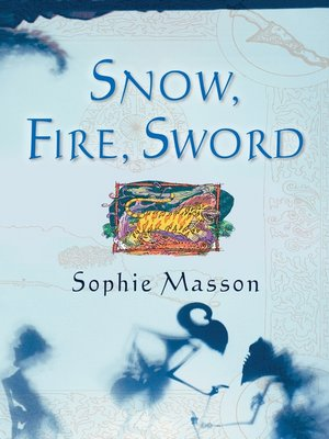 cover image of Snow, Fire, Sword