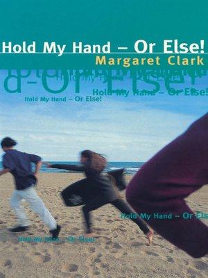cover image of Hold My Hand Or Else