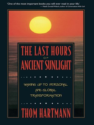 the last hours of ancient sunlight essay The last hours of ancient sunlight : waking up to personal and global transformation (book) marriage definition and meaning - bible dictionary without marriage, society will fail.