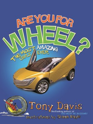 cover image of Are You For Wheel? the Most Amazing Cars Ever
