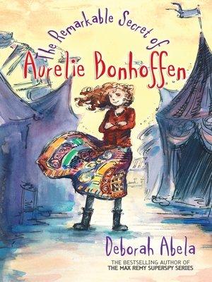 cover image of The Remarkable Secret of Aurelie Bonhoffen