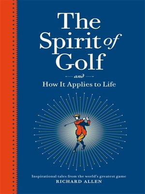 cover image of The Spirit of Golf and How It Applies to Life