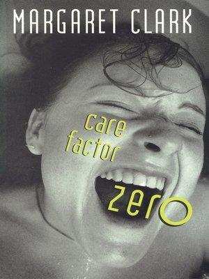 cover image of Care Factor Zero