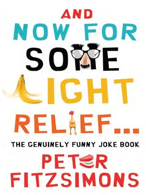 cover image of And Now For Some Light Relief...The Genuinely Funny Joke Book